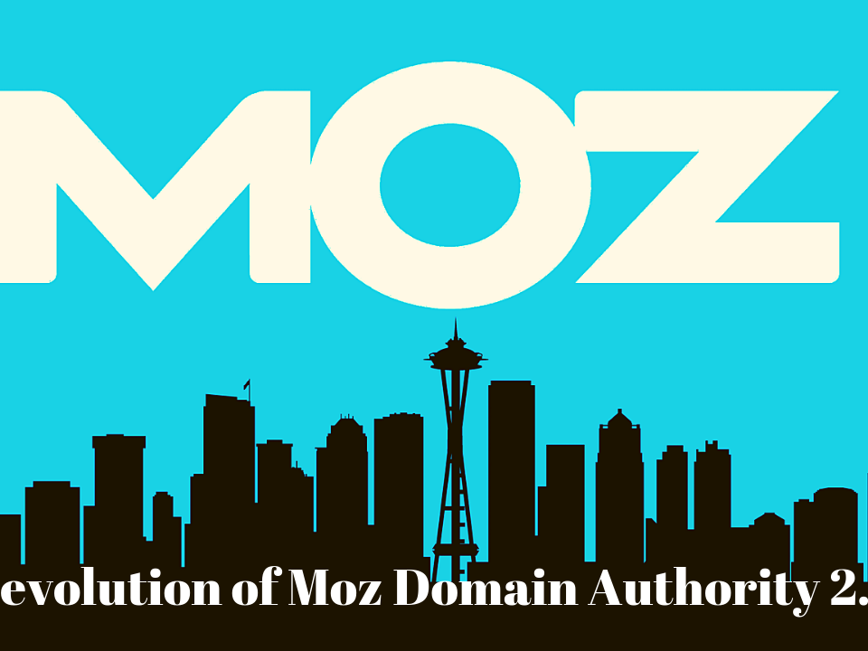 Revolution of Moz Domain Authority 2.0